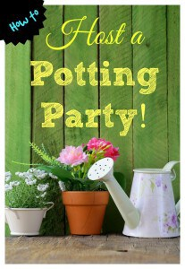 Host a Potting Party!