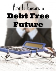 How to Ensure a Debt Free Future