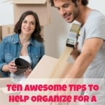 Ten Awesome Tips to Help Organize for a Move