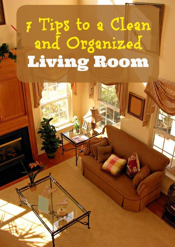 7 tips to a clean and organized living room for Living room organization
