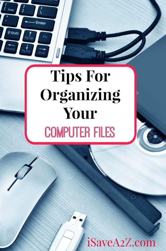 Tips For Organizing Your Computer Files - iSaveA2Z.com