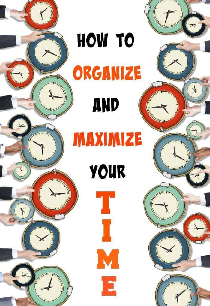 How To Organize And Maximize Your Time Isavea2z Com