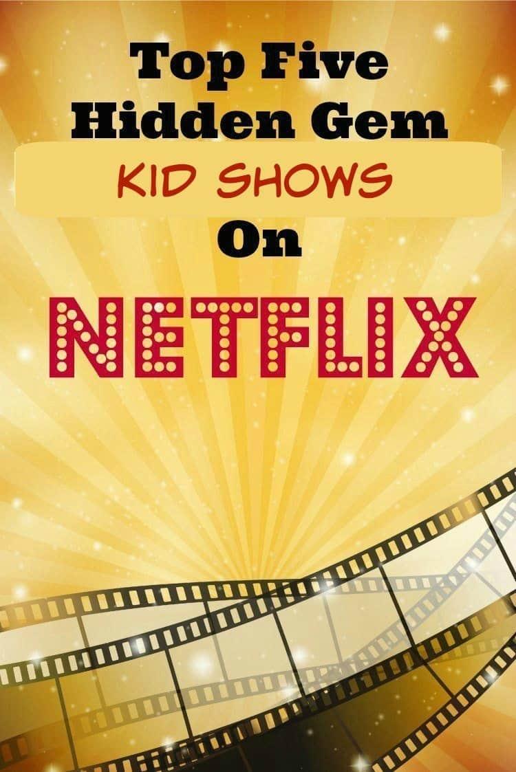 Top Five Hidden Gem Kid Shows On Netflix - iSaveA2Z.com