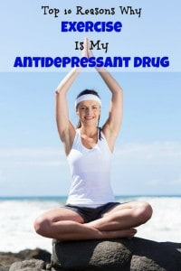 Top 10 Reasons Why Exercise Is My Antidepressant Drug