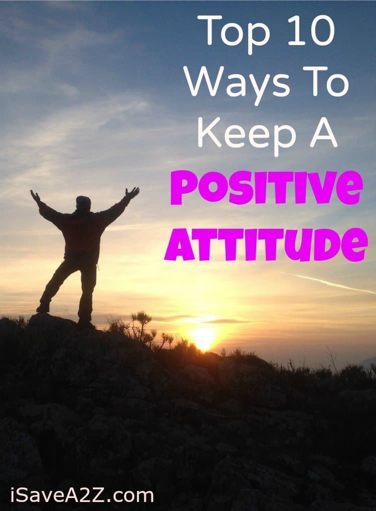 Top 10 Ways To Keep A Positive Attitude Isavea2z Com